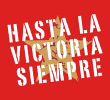 Hasta la victoria siempre! by northstardesign