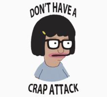 Don't have a crap attack, Tina by mnokia