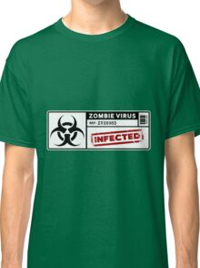 Zombie Virus - Infected Classic T-Shirt