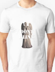 Don't Blink, Blink and You're Dead T-Shirt