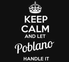 POBLANO KEEP CLAM AND LET  HANDLE IT - T Shirt, Hoodie, Hoodies, Year, Birthday  by novalac3