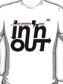 In 'N Out - Joe Henderson T-Shirt
