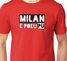 Milan e poeu pù Unisex T-Shirt