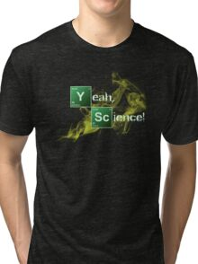 Yeah, Science! Tri-blend T-Shirt
