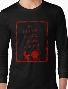 Way Down in the Hole Long Sleeve T-Shirt