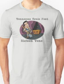 Sixteen Tons T-Shirt
