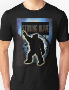 STAYING ALIVE! T-Shirt