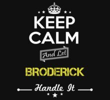 BRODERICK KEEP CLAM AND LET  HANDLE IT - T Shirt, Hoodie, Hoodies, Year, Birthday by oaoatm