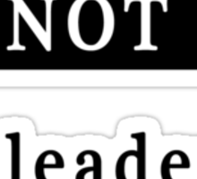 Not the leader of this world Sticker
