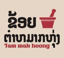 I Bok Bok (Love) Tam Mak Hoong (Lao Food) by iloveisaan