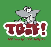 TGIF - See you at the beach Shark by Kokonuzz