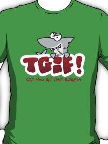 TGIF - See you at the beach Shark T-Shirt