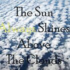 Shine Above - Typography Photo Inspiration  by WayfarerPrints