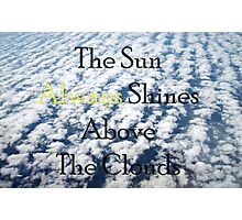Shine Above - Typography Photo Inspiration  Photographic Print