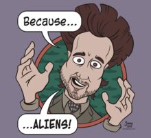 Ancient Aliens Guy. Because... Aliens Kids Clothes
