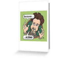 Ancient Aliens Guy. Because... Aliens Greeting Card