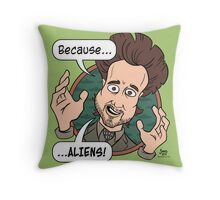 Ancient Aliens Guy. Because... Aliens Throw Pillow