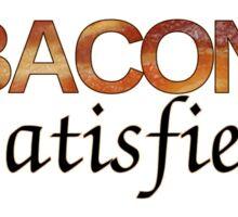 Bacon Satisfies Sticker