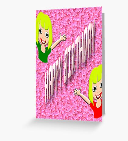 A Happy Birthday card for Girls Greeting Card
