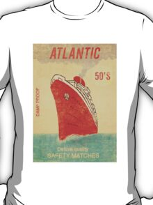 Atlantic Saftey Matches  T-Shirt