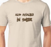 Also Available in Sober Unisex T-Shirt