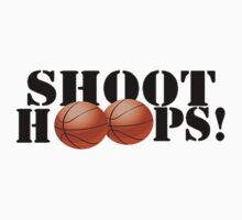 Shoot Hoops by shakeoutfitters