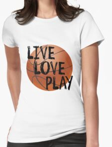 Live, Love, Play - Basketball Womens Fitted T-Shirt