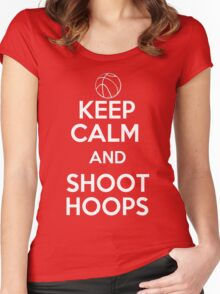 Keep Calm and Shoot Hoops Women's Fitted Scoop T-Shirt