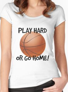 Play Hard or Go Home - Basketball Women's Fitted Scoop T-Shirt
