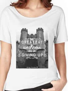 Our Greatest Weakness Women's Relaxed Fit T-Shirt