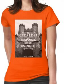 Our Greatest Weakness Womens Fitted T-Shirt