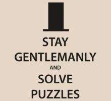 STAY GENTLEMANLY and SOLVE PUZZLES (black) by daveit