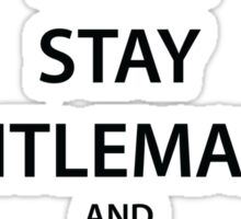 STAY GENTLEMANLY and SOLVE PUZZLES (black) Sticker