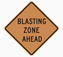 Blasting Zone Ahead Sign	 by SignShop