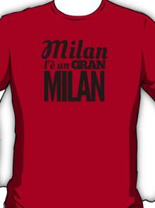 Milan l'è un gran Milan  T-Shirt