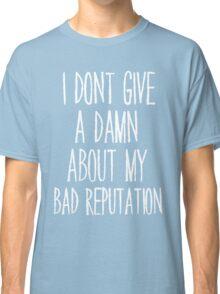 Bad Reputation Classic T-Shirt