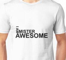 I Am Mister Awesome T-Shirt Unisex T-Shirt
