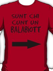 Sunt Chi Cunt Un Balabiott T-Shirt
