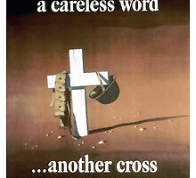 A Careless Word... Another Cross  by warishellstore