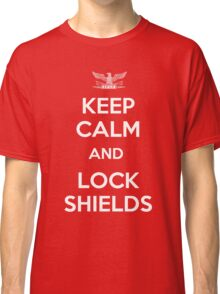 Keep Calm and Lock Shields Classic T-Shirt