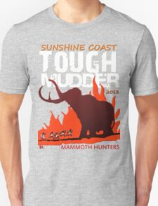 TOUGH MUDDER T-SHIRT 2013 SUNSHINE COAST Unisex T-Shirt