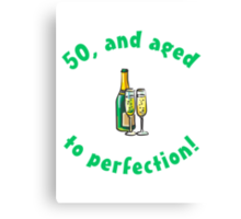 50th Birthday Aged To Perfection Canvas Print