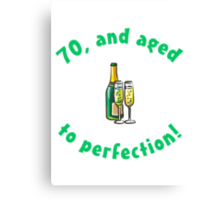 70th Birthday Aged To Perfection Canvas Print