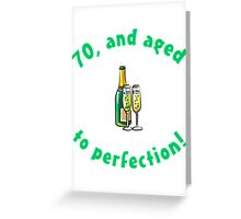 70th Birthday Aged To Perfection Greeting Card