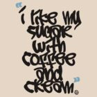 I like my sugar with coffee and cream by Mistakatt