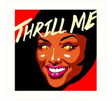 Thrill Me Art Print
