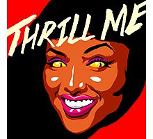 Thrill Me Photographic Print