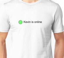 Kevin is online. Unisex T-Shirt