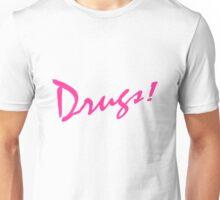Drugs! Unisex T-Shirt