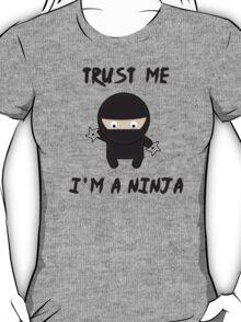 Trust me i am a ninja T-Shirt